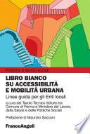 Libro bianco su accessibilit   e mobilit   urbana  Linee guida per gli Enti Locali