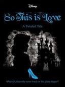 Disney Princess Cinderella  So  This Is Love Book PDF
