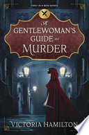 A Gentlewoman s Guide to Murder Book PDF