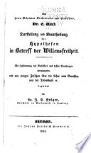 Darstellung und Beurtheilung der Hyopthesen in Betreff der Willensfreiheit