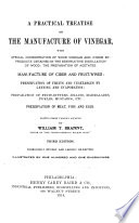 A Practical Treatise on the Manufacture of Vinegar  with Special Consideration of Wood Vinegar and Other By products Obtained in the Destructive Distillation of Wood  the Preparation of Acetates  Manufacture of Cider and Fruit wines  Preservation of Fruits and Vegetables by Canning and Evaporation  Preparation of Fruit butters  Jellies  Marmalades  Pickles  Mustards  Etc  Preservation of Meat  Fish and Eggs