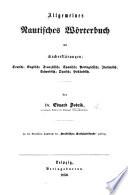 Allgemeines nautisches Wörterbuch mit Sacherklärungen; Deutsch; Englisch; Französisch; Spanisch; Portugiesisch; Italienisch; Schwedisch; Dänisch; Holländisch, etc