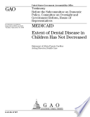 Medicaid Extent Of Dental Disease In Children Has Not Decreased