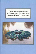 Consistent Incorporation of Professional Terminologies Into the World's Languages