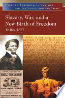 Slavery War And A New Birth Of Freedom