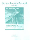 Student Problem Manual to Accompany Fundamentals of Corporate Finance