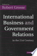 International Business And Government Relations In The 21st Century book
