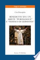Benedetto XVI  un Ariete    purosangue    e    tedesco di Germania