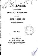 Collezione completa delle commedie del signor Carlo Goldoni avvocato veneziano. Tomo 1. [-41?]