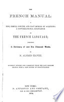 The French Manual  Including a Dictionary of Oven Ten Thousand Words