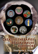 The Use Of The Creative Therapies With Sexual Abuse Survivors