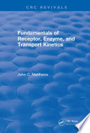 Fundamentals of Receptor  Enzyme  and Transport Kinetics  1993