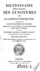 Dictionnaire universel des synonymes de la Iangue francaise contenant les synonymes de Girard     ceux de Beauzee  Roubaud  Dalembert  Diderot et autres ecrivains celebres