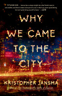 Why We Came to the City Book Jansma Is A Brilliantly Talented Writer But