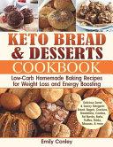 Keto Bread And Desserts Cookbook