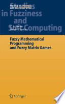 Fuzzy Mathematical Programming and Fuzzy Matrix Games