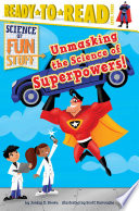 Unmasking the Science of Superpowers