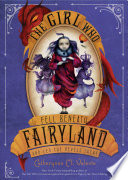The Girl Who Fell Beneath Fairyland and Led the Revels There Book PDF