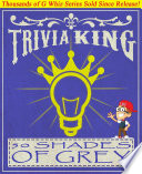 Fifty Shades of Grey - Trivia King!