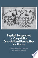 Physical Perspectives on Computation  Computational Perspectives on Physics