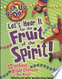 Let s Hear It for the Fruit of the Spirit