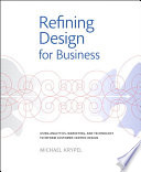 Refining Design For Business : be a business. some businesses...