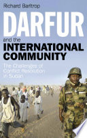Darfur and the International Community Policymakers Mediators And Humanitarian And Development Workers