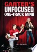 Carter s Unfocused  One Track Mind