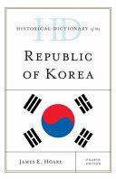 Historical Dictionary of the Republic of Korea Of Korea Contains A Chronology