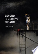 Beyond Immersive Theatre