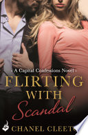 Flirting With Scandal  Capital Confessions 1