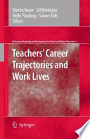 Teachers  Career Trajectories and Work Lives