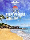 Top 10 Warm Weather Getaways