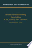 International Banking Regulation Law  Policy and Practice