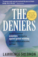 The Deniers : scientists diverged from global warming orthodoxy. this...