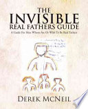 The Invisible Real Fathers Guide