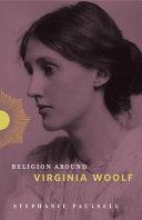 Religion Around Virginia Woolf