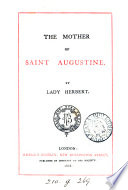 The Mother Of Saint Augustine Tr And Abridged From Histoire De Sainte Monique By L V Bougaud By Lady Herbert