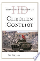 Historical Dictionary of the Chechen Conflict