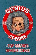 Genius at Work  Top Secret Genius Ideas Book PDF