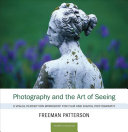 Ebook Photography and the Art of Seeing Epub Freeman Patterson Apps Read Mobile