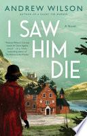 Book I Saw Him Die