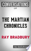 The Martian Chronicles  A Novel By Ray Bradbury   Conversation Starters