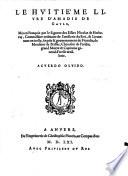 Le ... Livre D'Amadis De Gavle, Mise en Francois par le Signeur des Essarts, Nicolas de Herberay, Commissaire ordinaire de l'artillerie du Roi ...