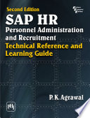 Sap Hr Personnel Administration and Recruitment   Technical Reference and Learning Guide