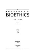 Encyclopedia Of Bioethics: I-M : moral and ethical dimensions of modern...
