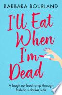 I ll Eat When I m Dead