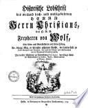 Historische Lobschrift des weiland hoch  und wohlgebohrnen Herrn  Herrn Christians  des H R R  Freyherrn von Wolf