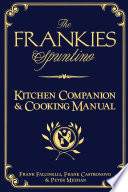 The Frankies Spuntino Kitchen Companion   Cooking Manual