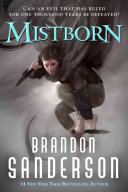 Mistborn : trilogy begins. once, a hero rose to...
